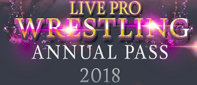 Hughes Academy Live Pro Wrestling 2018 Annual Pass