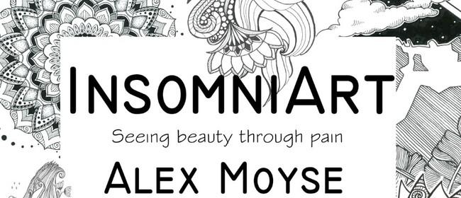 Alex Moyse Insomniart Exhibition