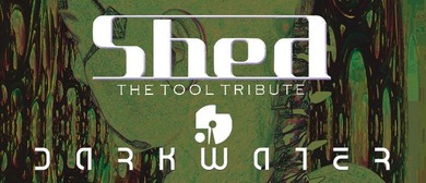 Shed - The Tool Tribute and Darkwater