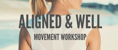 Aligned and Well Movement Workshop