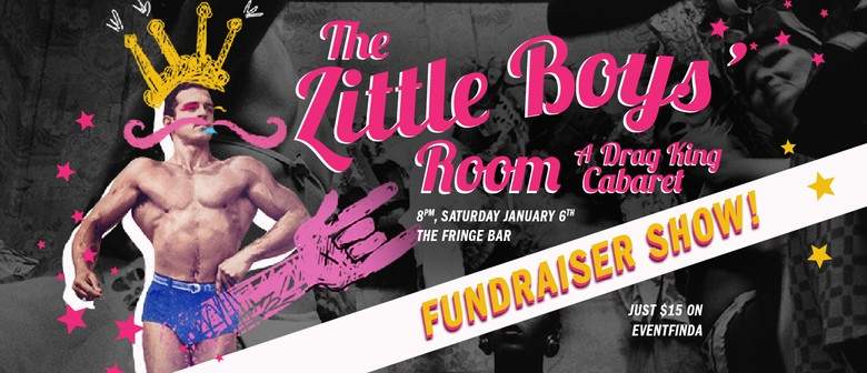 The Little Boys' Room: A Drag King Fundraiser Show!