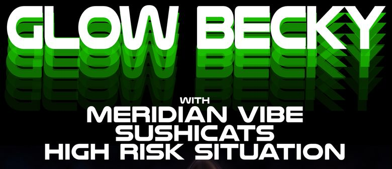 Glow Becky, Meridian Vibe, SushiCats & High Risk Situation
