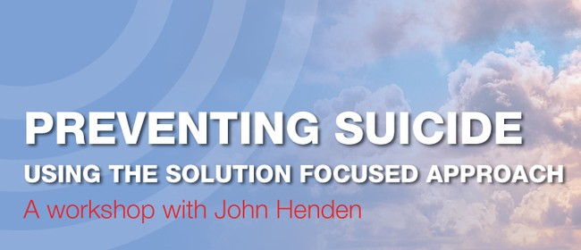 Preventing Suicide Using the Solution Focused Approach