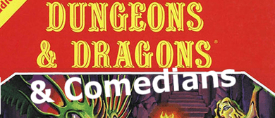 Dungeons & Dragons... & Comedians
