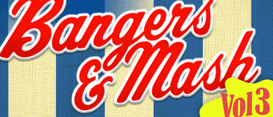 Bangers & Mash (Vol 3) with Mark Pickering & Paul Ballard