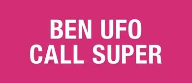 Friendly Potential: Ben UFO & Call Super