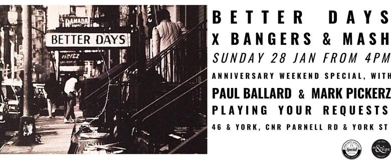 Better Days & Bangers & Mash
