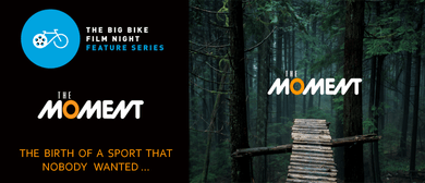 The Big Bike Film Night Feature Series - The Moment