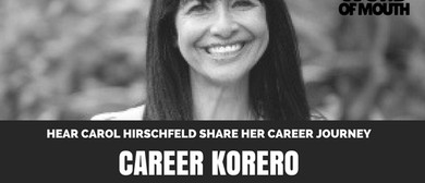 Career Korero with John Campbell & Carol Hirschfeld