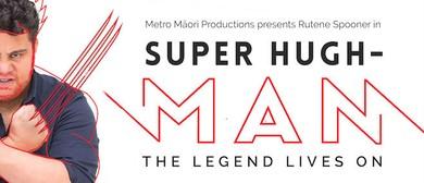 Super Hugh-man: The Legend Lives On