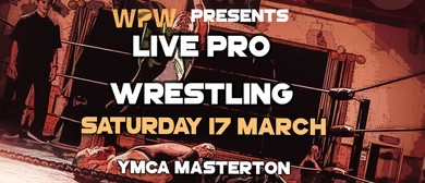 NZWPW presents: Masterton Meltdown! Live Pro Wrestling