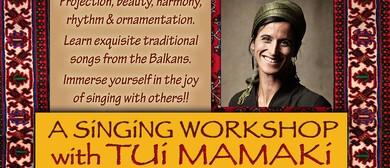 Bulgarian Harmonies Workshop With Tui Mamaki