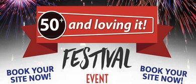50+ And Loving It Festival/Expo