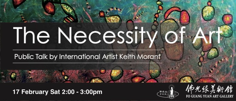 The Necessity of Art - Public Talk by Keith Morant