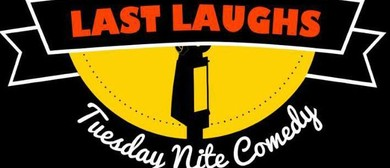 Last Laughs Tuesday Nite Comedy