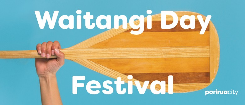 Waitangi Day Festival - Wellington Region - Eventfinda