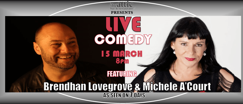 Live Comedy with Michele A'Court & Brendhan Lovegrove