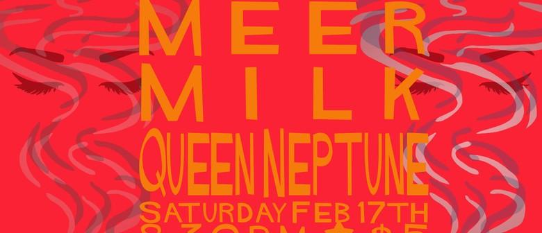 Meer, Milk & Queen Neptune
