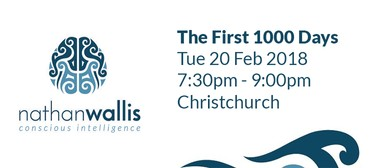 Nathan Wallis - The First 1000 Days: POSTPONED