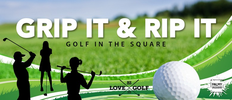 Grip It & Rip It - Golf In the Square