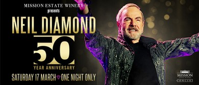 Mission Estate Concert 2018 - Neil Diamond: CANCELLED