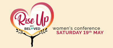Rise Up My Beloved Women's Conference 2018