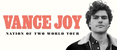 Vance Joy - Nation of Two World Tour