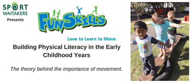 Sport Waitakere - Funskills - Building Physical Literacy