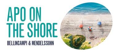 APO On the Shore: Bellincampi & Mendelssohn