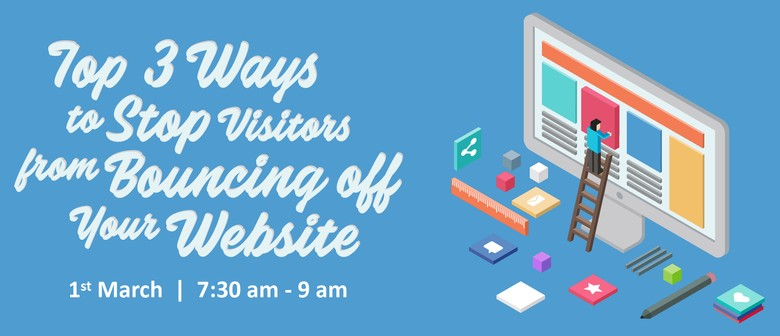 Top 3 Ways to Stop Visitors from Bouncing Off Your Website
