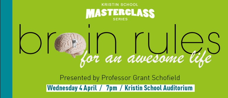 """Kristin School Masterclass """"Brain Rules for an Awesome Life"""""""