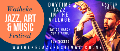 Daytime Jazz In the Village – Waiheke Jazz, Art & Music Fest