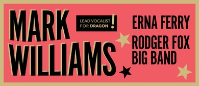 Mark Williams, Erna Ferry and The Rodger Fox Big Band