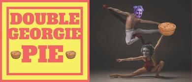 Double Georgie Pie: A Ballet