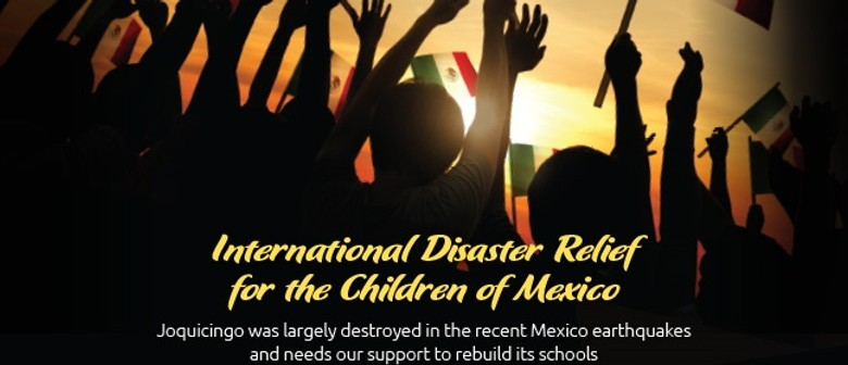 International Disaster Relief for The Children of Mexico