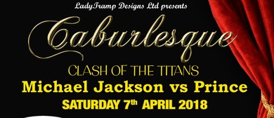 Caburlesque - Clash of the Titans Michael Jackson Vs Prince