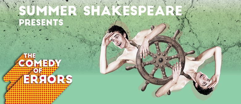 The Comedy of Errors - Summer Shakespeare Wellington