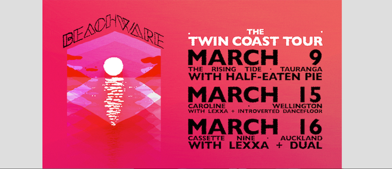Beachware Twin Coast Tour W/ Lexxa + Introverted Dancefloor