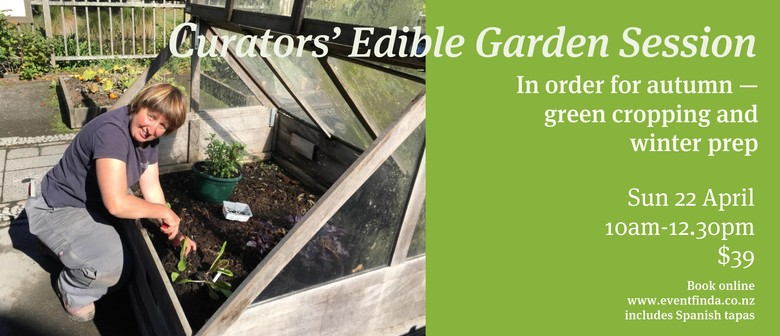 Curator's Edible Garden Sessions - In Order for Autumn