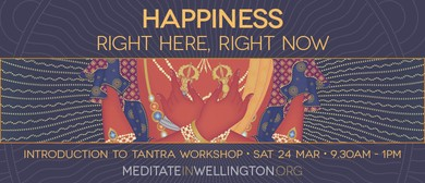 Happiness Right Here, Right Now - Introduction to Tantra