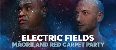 Māoriland Red Carpet Party with Electric Fields