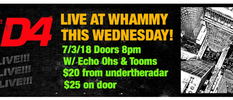 The D4 at Whammy this Wednesday