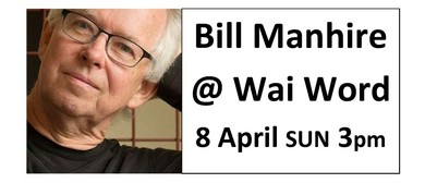 Bill Manhire at Wai Word