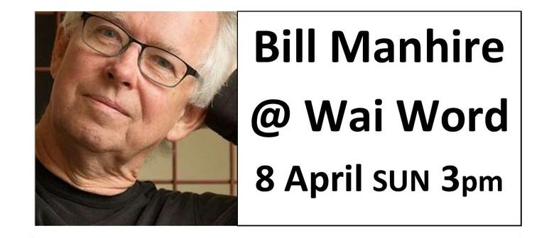Bill Manhire at Wai Word