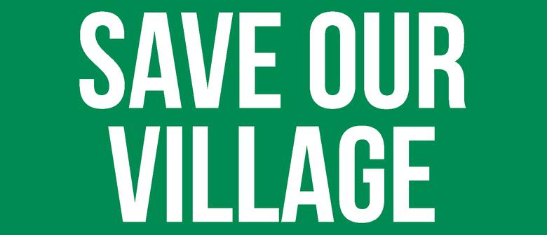 Public Meeting: Save Our Village