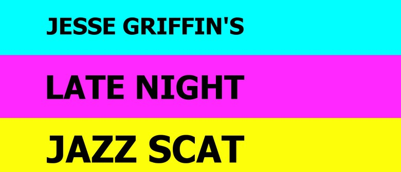 Jesse Griffin's Late Night Jazz Scat