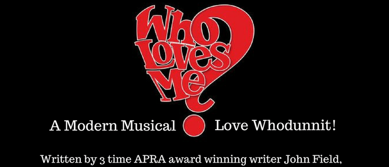 Auditions - Who Loves Me? Halswell Drama Group