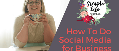 How to Do Social Media for Business