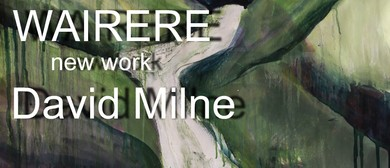Wairere, Pop Up Show, New Work By David Milne