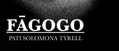 Pati Solomona Tyrell - Fāgogo